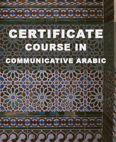 Certificate Course in Communicative Arabic