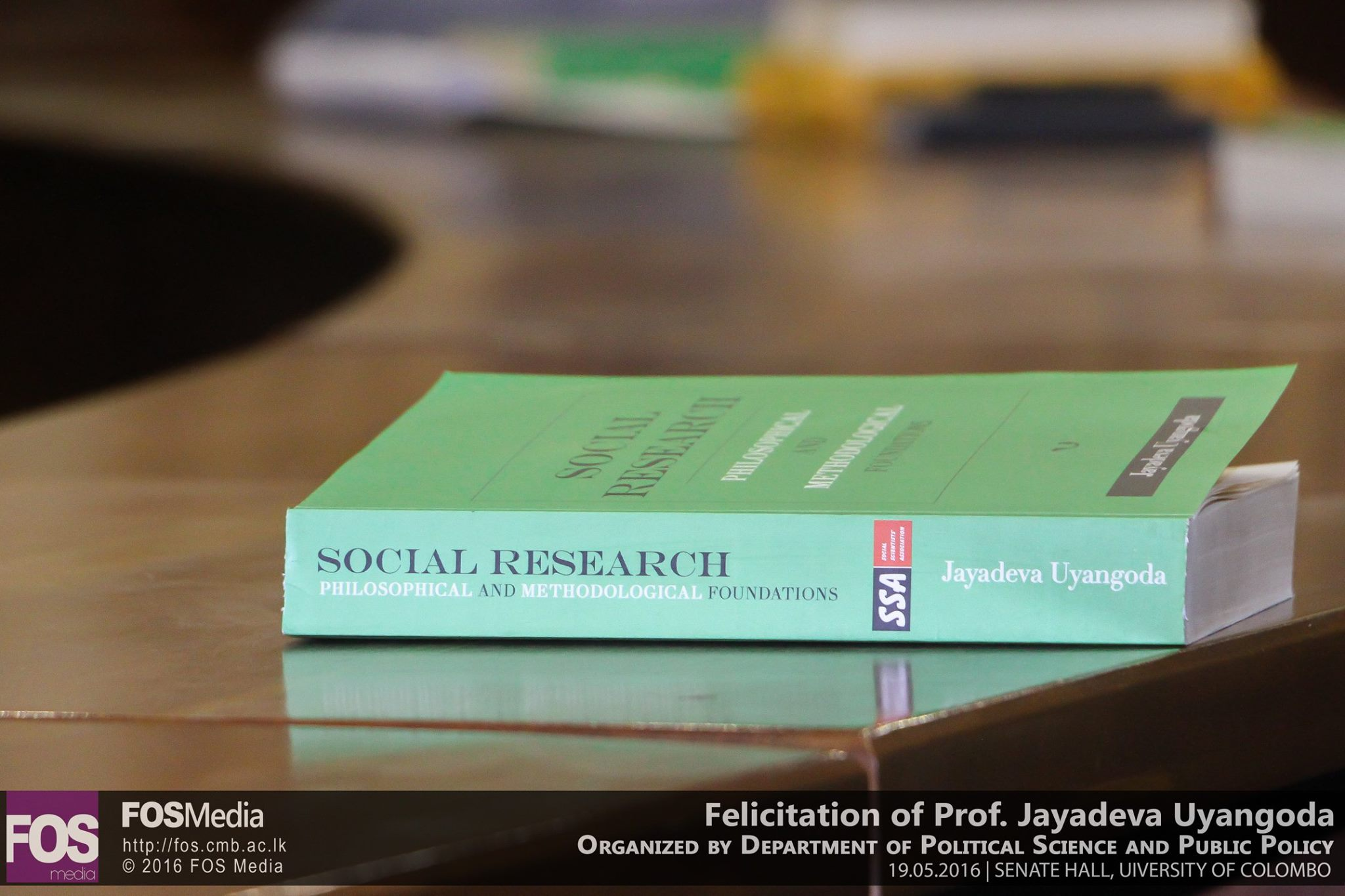 """The felicitation of Professor Jayadeva Uyangoda followed by a panel discussion on his latest publication """"Social Research: Philosophical and Methodological Foundations"""""""