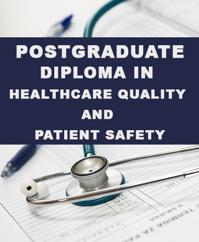 Postgraduate Diploma in Healthcare Quality and Patient Safety