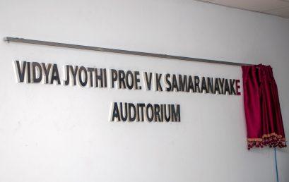 Opening of the Vidya Jyothi Professor V K Samaranayake Auditorium