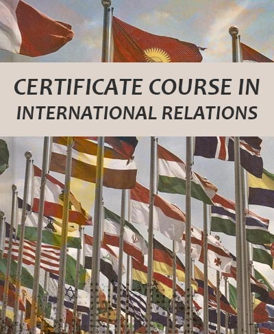 Certificate Course in International Relations – February – 2020 Intake