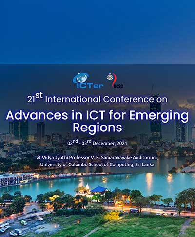 21st International Conference on Advances in ICT for Emerging Regions (ICTer)