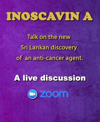 """""""Inoscavin A"""" Talk on the new Sri Lankan discovery of an anti-cancer agent"""