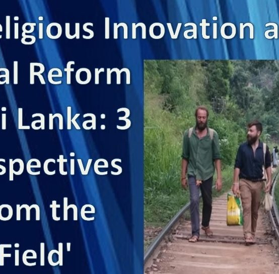 """Seminar on """"Religious Innovation and Social Reform in Sri Lanka: 3 Perspectives from the Field"""""""