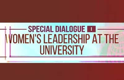 Special Dialogue – Women's Leadership at the University