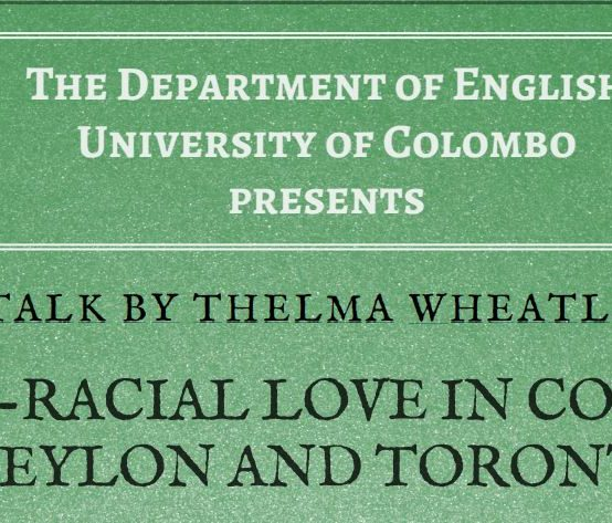 A talk by Thelma Wheatley – Interracial Love in Colonial Ceylon and Toronto